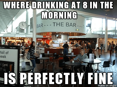 Drinking at the airport meme.